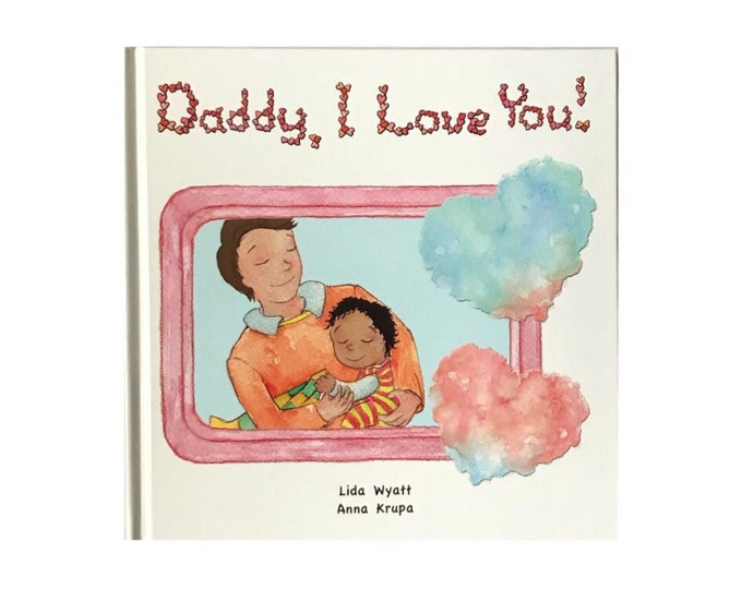 Daddy, I Love You! - Daddy - dark hair/light skin & child mixed race - black hair/medium skin