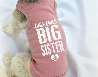 Only Child Big Sister Dog Shirt. Custom Dog Tank Tops. Small Pet Clothes. Gift for Expecting Mother.
