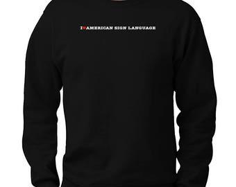 I Love American Sign Language Sweatshirt