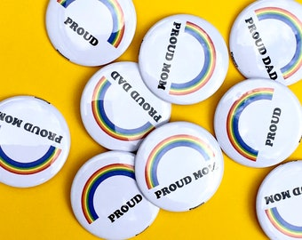 "Proud, Proud Mom, Proud Dad 1"" or 2.25""  Pinback Button - Pride Pin"