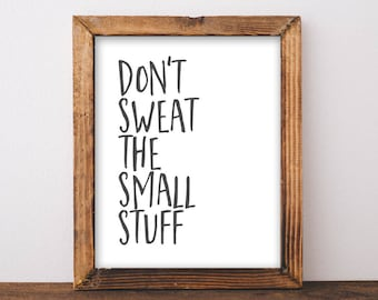 Quote Printable Wall Art, Don't sweat the small stuff printable quote home decor wall Print home wall printable gallery wall black white