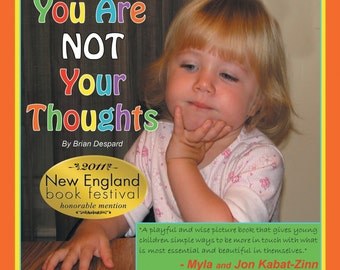 You Are Not Your Thoughts - Mindfulness For Children of All Ages - Original Edition