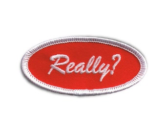 Really Name Tag Patch Novelty Saying Badge Symbol Embroidered Iron On Applique