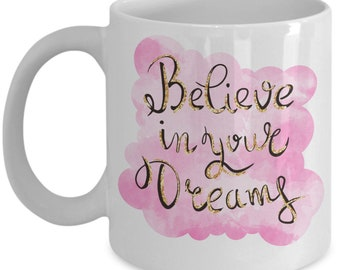 Believe in Your Dreams Pink Little Gift Cup for Little Girls Birthday Present Inspiration