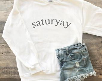 Saturyay Weekend Sweatshirt