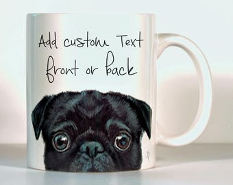 Pug Mug, Black OR Fawn, Pug Gift, Add Your Own Text!