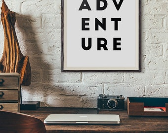 Printable Adventure Print, Adventure Poster, Black and White, Printable Wall Art, Wall Prints, Dorm Room Decor, Wall Decor, Wall Art, Prints