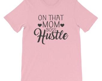 On That Mom Boss Hustle Short-Sleeve T-Shirt