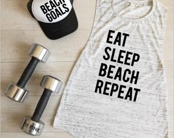 Eat Sleep Beach Repeat, Beach Tank Top, Beach Muscle Shirt, Beach Shirts For Women, Summer Shirts, Vacation Shirt, Bachelorette Tank Top