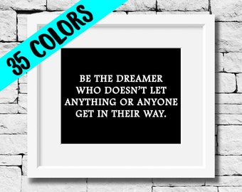 Be the Dreamer, Dream Quote, Perseverance Quote, Dreamer Quote, Success Quote, Life Motto, Motivational Print, Dream Print, Dreamer Print