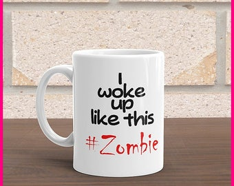 I Woke Up Like This....ZOMBIE