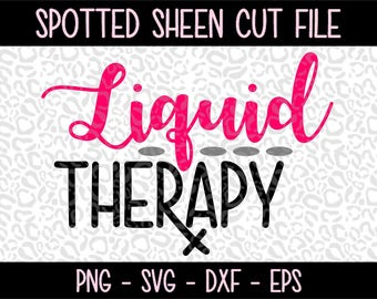 Liquid Therapy PNG SVG eps and dxf Files for Cutting Machines Cameo or Cricut