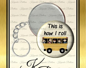 "2.25"" Bus Driver Key Chain, School Bus Driver Appreciation Gift, This Is How I Roll, Educators, Pocket Mirror, Key Chain, Magnet, Keepsake"