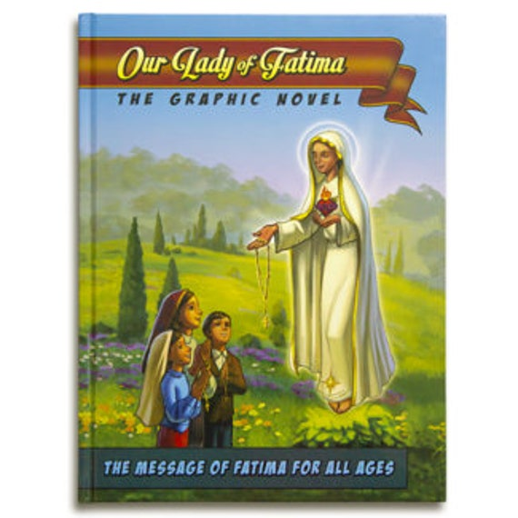 Our Lady of Fatima Illustrated Novel in full color For All Ages