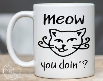 Meow You Doin' Mug, Cat Mugs, Cat Lover Mug, Cat Dad Mug, Funny Cat Mug, Cat Lover Gift, Cat Coffee Mug, Funny Cat Gift