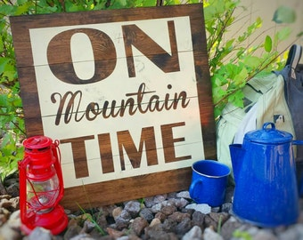 On Mountain Time handpainted rustic wood sign - Outdoor enthusiast - fisherman - cabin - camping - hunting - hiking - climbing - biking -Wyo