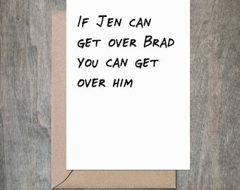 Jen Brad Breakup Card. Funny friend card. Funny friendship card. Funny Sympathy Card. Snarky Card. Naughty Card.