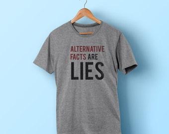 Alternative Facts Shirt - Fake News - Alternative Facts are Lies