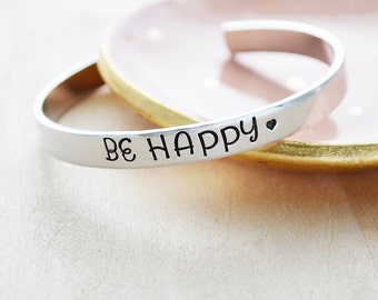 Be Happy Bracelet - Christmas Gifts for Friends - Best Friend Birthday Gift - Hand Stamped Cuff Bracelet - Stocking Stuffers For Teen Girls
