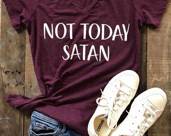 Not Today Satan Shirt - Not Today Satan - Women's Shirt - *READY TO SHIP*