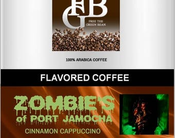 "ZOMBIES of Port Jamocha, Cinnamon Cappuccino Flavored Coffee, ""We're all zombies until we have our first cup!"" Whole bean roasted, 2oz/12oz"