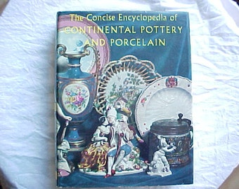 Continental Pottery and Porcelain, The Concise Encyclopedia of / Vintage Reference Book on European Artists and Their Works and Marks