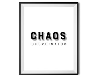 Chaos Coordinator, Printable Art, Quote, Saying, Funny Typography Print, Digital Print, Wall Decor, Black And White, 16x20, INSTANT DOWNLOAD