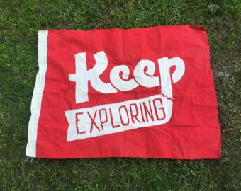 Keep Exploring - handmade flag