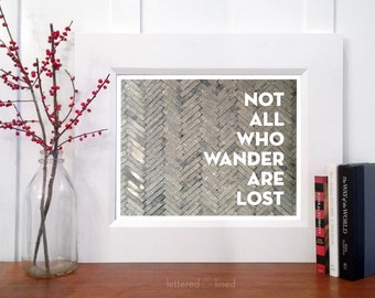 Not All Who Wander Are Lost - print - Chevron, Herringbone, Quote, Decor, Art,