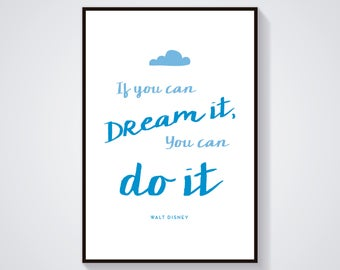 If you can dream it, you can do it! Cute - Walt Disney Quote Print - Poster, Printable, Disney Quote, Inspirational typography,