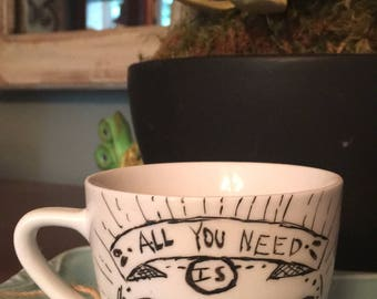 Danty Coffee / Tea Cup  All you need is coffee