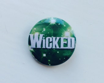 WiCKED 25mm pin badge, are you the wicked one? Express yourself