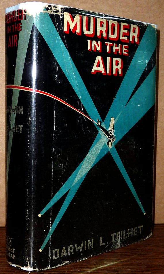 Murder in the Air 1931 Darwin L. Teilhet Grosset Hard Cover HC w/ Rare Dust Jacket DJ Murder Mystery Novel Fiction Vintage
