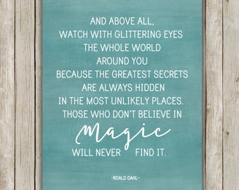 8x10 And Above All Watch With Glittering Eyes Printable, Roald Dahl Quote, Green Typography Poster, Wall Print, Home Decor, Digital Download