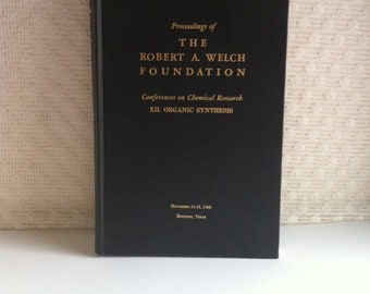 1968 Proceedings of the Robert A Welch Foundation Conferences Of Chemical Research XII Organic Synthesis November 11-13 Houston Texas