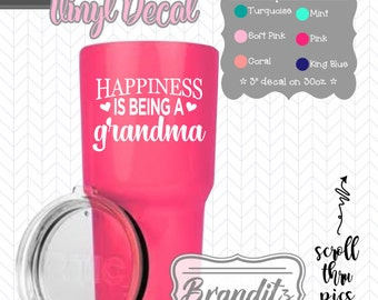 Happiness is being a Grandma/Nana/Nanaw/Grammy Decal. Add style to your belongings (laptops, stainless steel tumblers, and so much more)