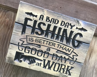 Carved A Bad Day Fishing Sign - FREE SHIPPING in the USA - Retirement gift - Fishing gift - Fathers day gift