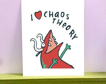 I love Chaos Theory - giclee print