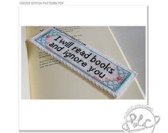 "Bookmark Cross Stitch Pattern ""I Will Read Books and Ignore You""."