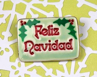 Feliz Navidad Porcelain  Christmas Pin Brooch