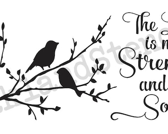 "Inspirational STENCIL**The Lord is my Strength and my Song**w/birds & branch 12""x24"" for Painting Signs,Fabric,Canvas,Airbrush, Crafts,Walls"