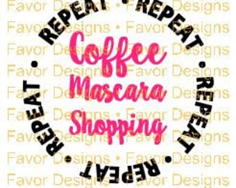 Coffee Mascara Shopping Repeat SVG JPEG, Cut File, Silhouette, Circuit, Digital Download, Coffee Svg, Makeup Svg, Shopping Svg, Clip Art