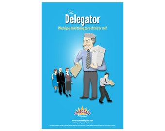 Delegator Poster by Corporate Kingdom®