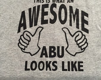 This Is What An AWESOME ABU Looks Like Tshirt Perfect for Father's Day