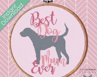 Best Dog Mum Ever Cross Stitch Pattern Mothers Day