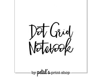 Dot Grid Notebook - 20, 30, 40, or 50 pages (7 Sizes: Printed)