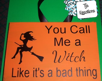 You call me a witch like its a bad thing