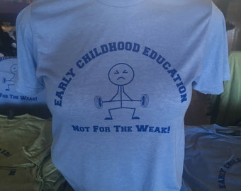 Early childhood education ECE t-shirt strongman teacher preschool kids