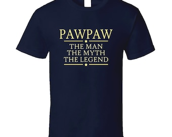 Pawpaw The Man The Myth The Legend T Shirt Grandpa Grandfather T Shirt Tee Shirt Gift Pawpaw T Shirt