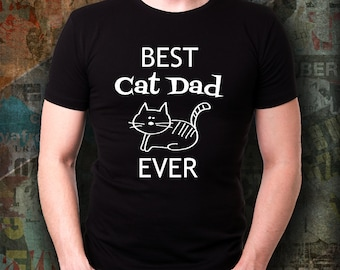 Best Cat Dad Ever T Shirt, Cat Dad TShirt, Cat Shirt For Him, Gifts For Cat Dads, Mens Cat TShirt, Cat Graphic Tee, Cat Daddy, Cat Dad Gifts
